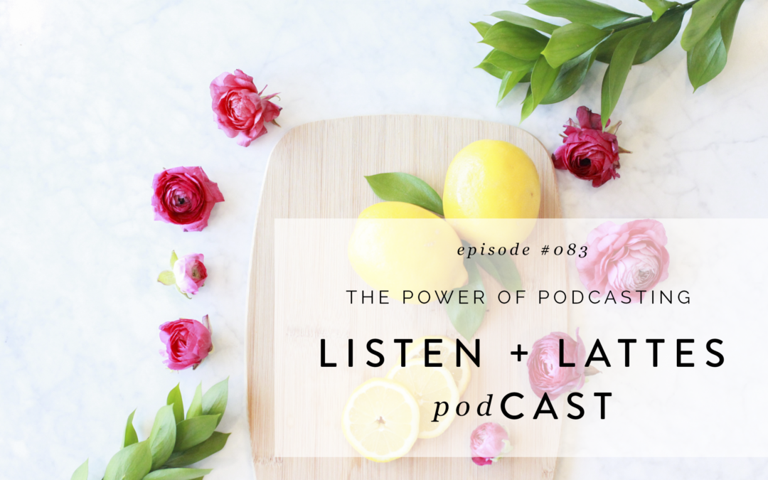 083 | The Power of Podcasting