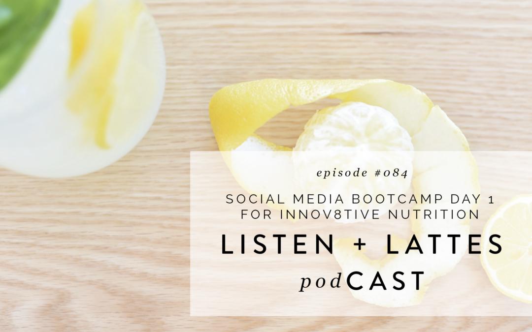 084 | Social Media Bootcamp Day 1 for Innov8tive Nutrition