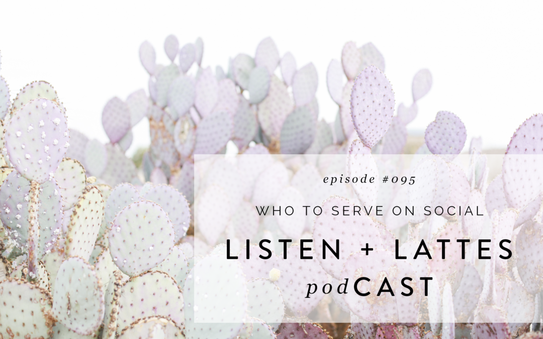 095 | Who to Serve On Social