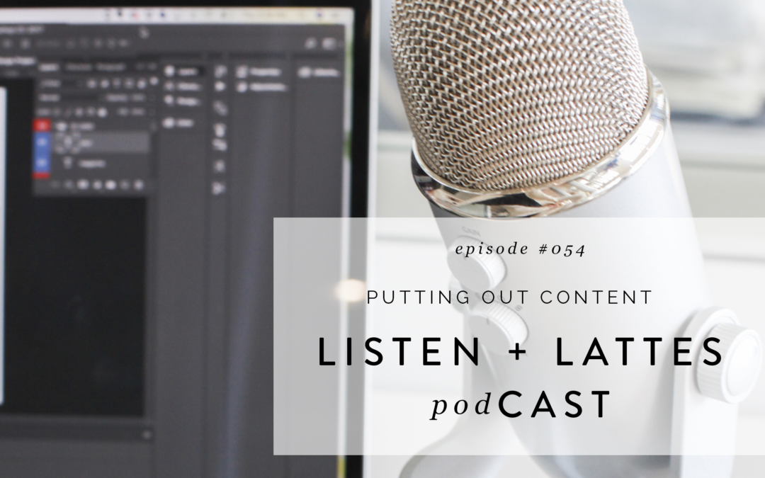 054 | Putting Out Content