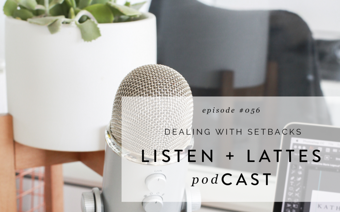 056 | Dealing with Setbacks