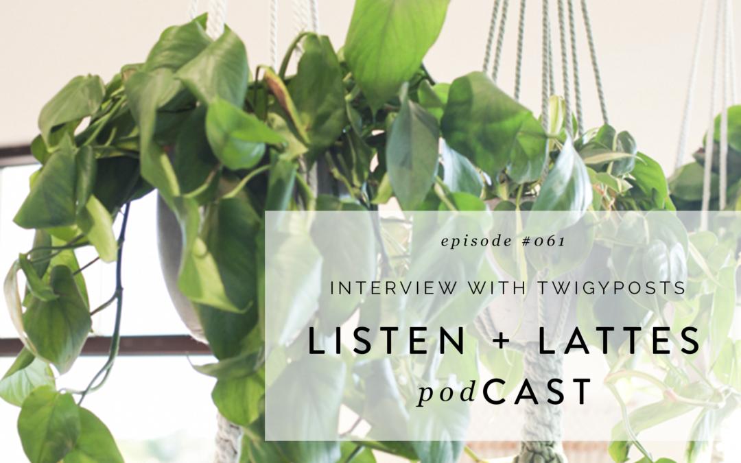 061 | Interview w/ TwigyPosts
