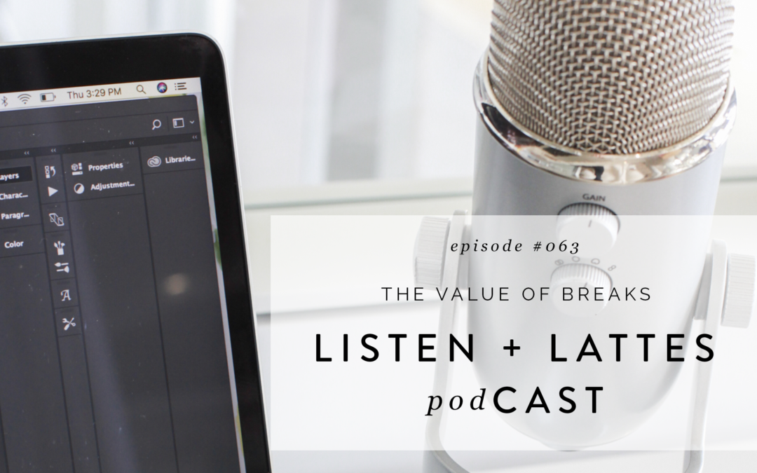 063 | The Value of Breaks