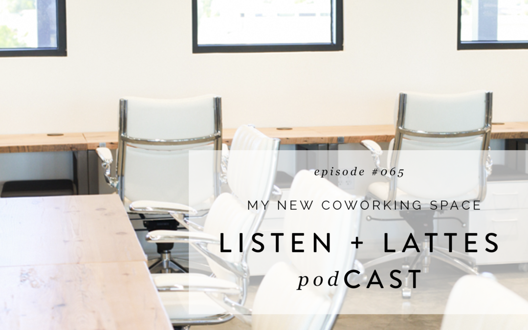 065 | My New Coworking Space