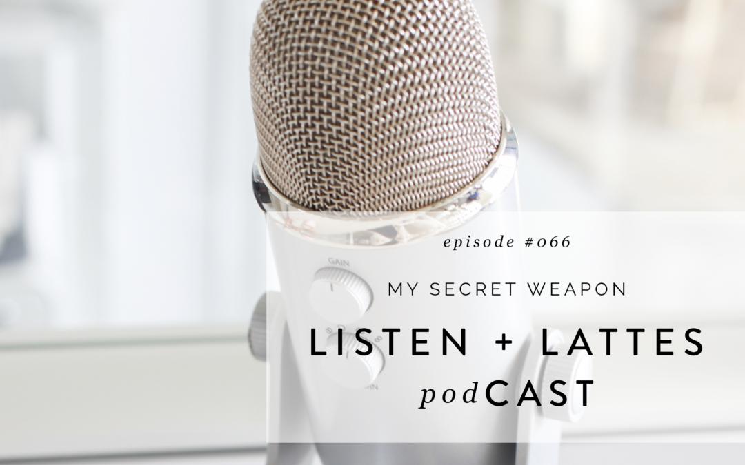 066 | My Secret Weapon