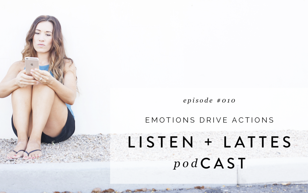 010 | Emotions Drive Actions
