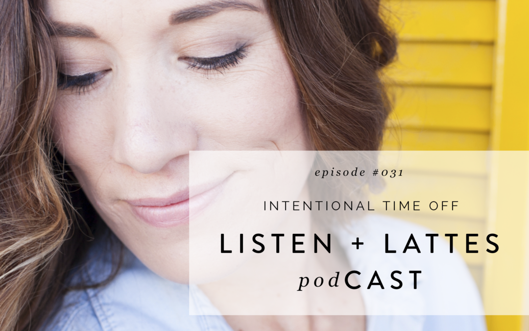 032 | Intentional Time Off