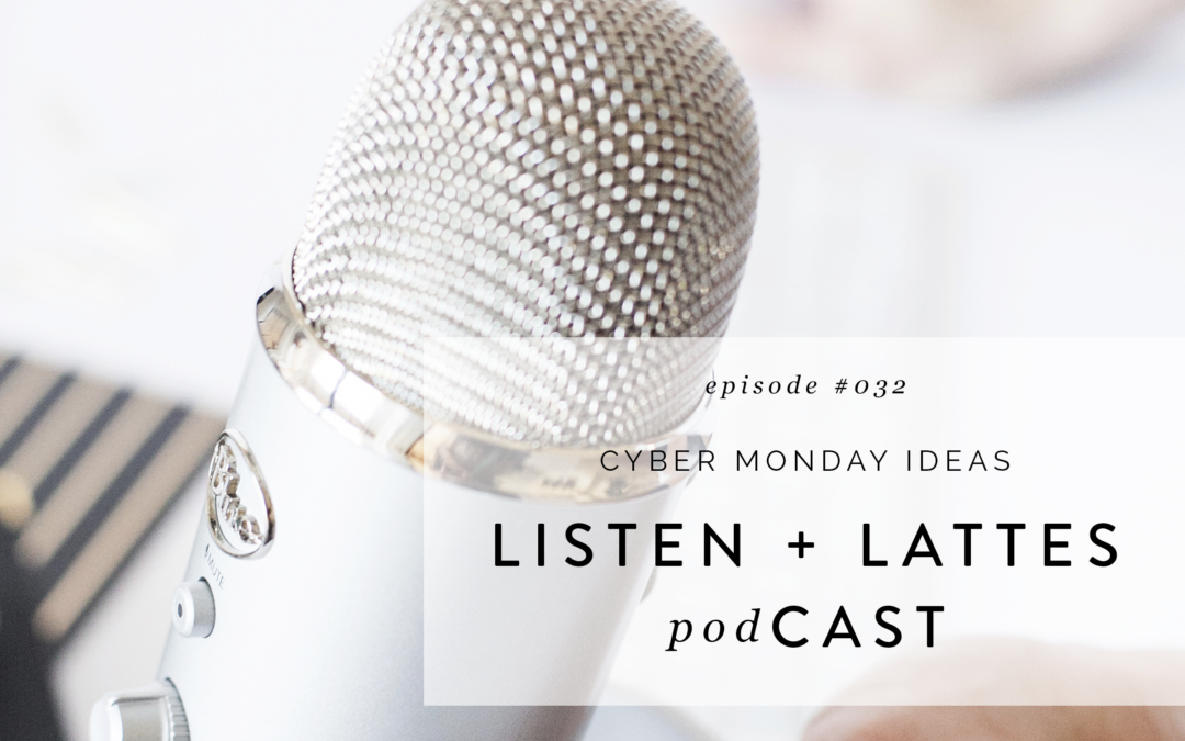 033 | Cyber Monday Ideas