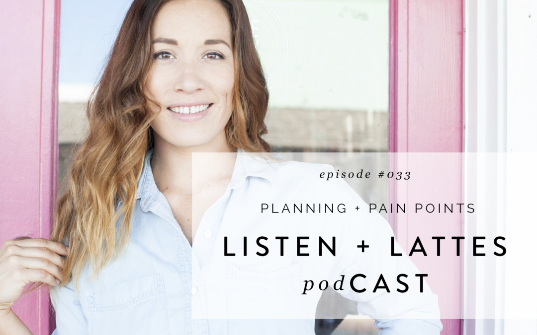 034 | Planning & Pain Points