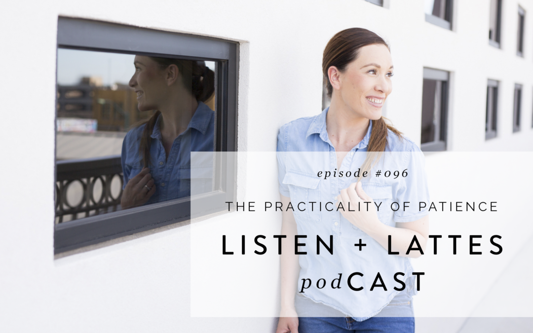 096 | The Practicality of Patience