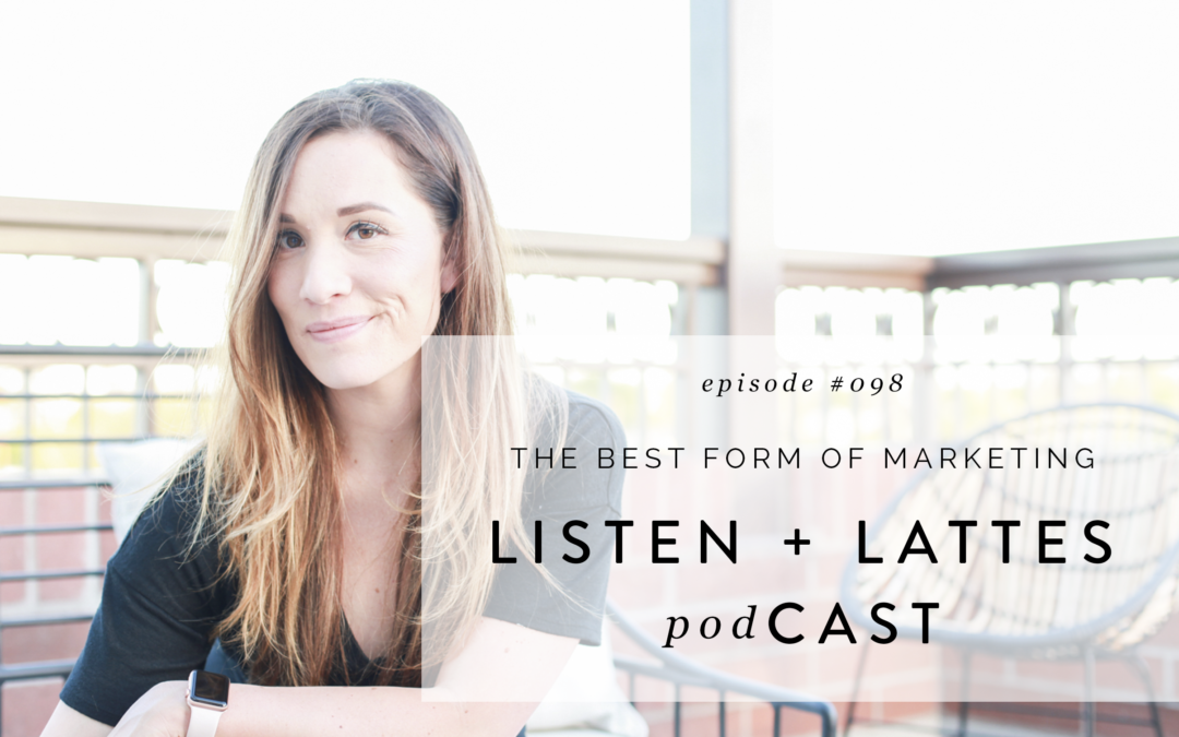 098 | The Best Form of Marketing