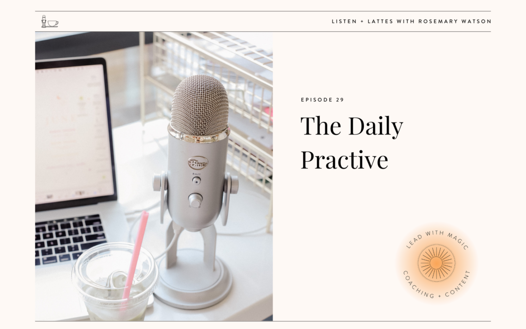 Episode 29: The Daily Practice