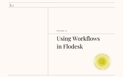 Episode 25:Using Workflows in Flodesk