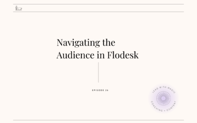 Episode 26: Navigating the Audience in Flodesk