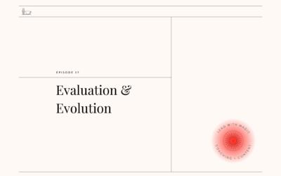 Episode 27: Evaluation and Evolution